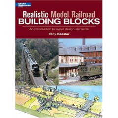 Model Railroader - Realistic Model Railroad Building Blocks: An Introduction To Layout Design Elements